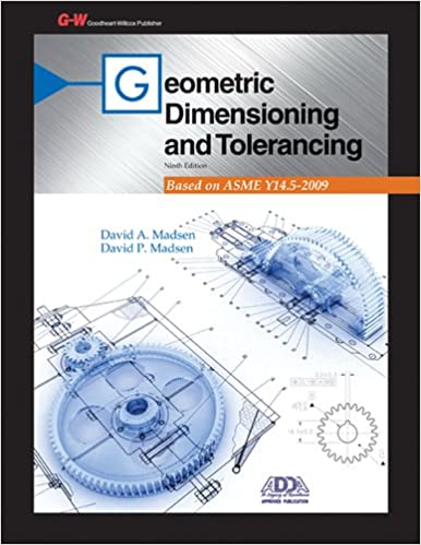 Geometric Dimensioning And Tolerancing David A Madsen David P