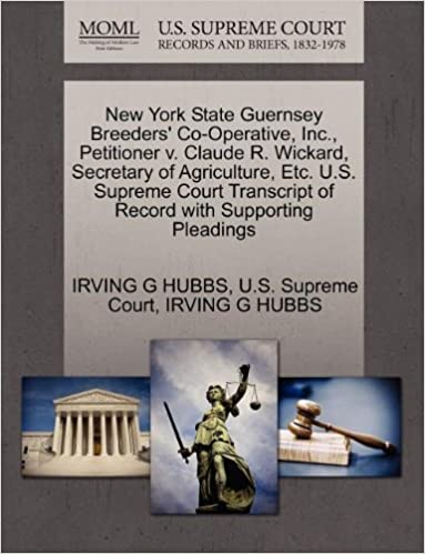 Book New York State Guernsey Breeders' Co-Operative, Inc., Petitioner v. Claude R. Wickard, Secretary of Agriculture, Etc. U.S. Supreme Court Transcript of Record with Supporting Pleadings