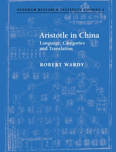 Aristotle in China: Language, Categories and Translation (Needham Research Institute Studies) by Cambridge University Press