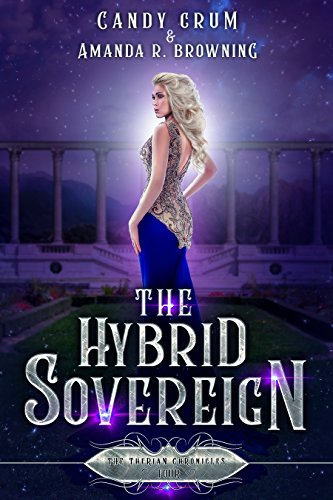 The Hybrid Sovereign: A Therian Universe Novel (The Therian Chronicles Book 4)