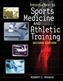 Introduction to Sports Medicine and Athletic Training, France, Robert C., 1435464389