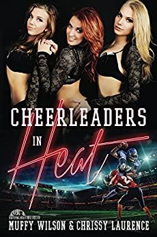 Cheerleaders in Heat (English Edition) de [Wilson, Muffy, Laurence, Chrissy]
