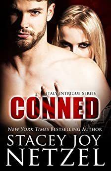 CONNED (Italy Intrigue Series Book 3) by [Netzel, Stacey Joy]