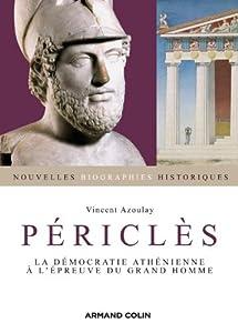 vignette de 'Périclès : la démocratie athénienne à l'épreuve du grand homme (Vincent Azoulay)'