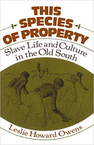 This species of property slave life and culture in the old south this species of property slave life and culture in the old south galaxy books fandeluxe Image collections
