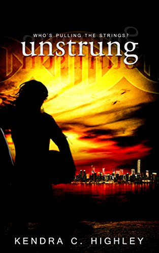 You don't make a career out of stealing other people's property without making enemies….  Kendra C. Highley's dystopian cyberpunk sci fi UNSTRUNG