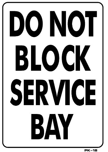 "DO NOT BLOCK SERVICE BAY Heavy Duty Plastic Sign 18""x12"" from Alotta Signs"