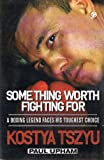 img - for Something Worth Fighting For: A Boxing Legend Faces His Greatest Choice book / textbook / text book