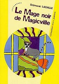 Le Mage noir de Magicville par Stéphanie Lagalle