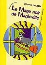 Le Mage noir de Magicville par Lagalle