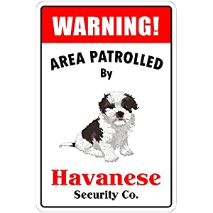 """StickerPirate Warning Area Patrolled by Havanese 8""""X12"""" Novelty Dog Sign 12"""