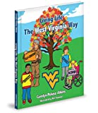 Living Life the West Virginia Way, Carolyn Peluso Atkins, 1620861194