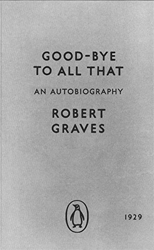 Modern Classics Goodbye To All That: The Original Edition (Penguin Modern Classics)