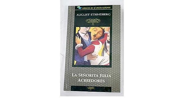 La señorita Julia y acreedores: August Strindberg: 9788485533381: Amazon.com: Books