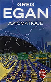 Axiomatique, Egan, Greg
