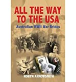 All the Way to the USA: Australian WWII War Brides (Paperback) - Common