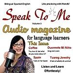 Speak to Me Spanish, Volume 3 | Jennifer Ranger