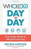 #4: The Whole30 Day by Day: Your Daily Guide to Whole30 Success