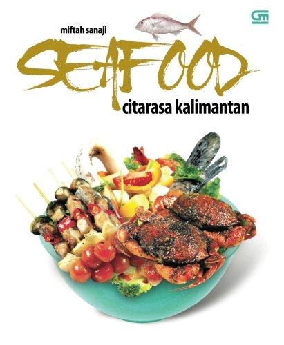 Seafood Citarasa Kalimantan (Indonesian Edition)