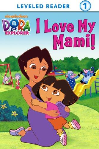 I Love My Mami! (Dora the Explorer) (Ready-To-Read Dora the Explorer - Level 1 Book 9) -
