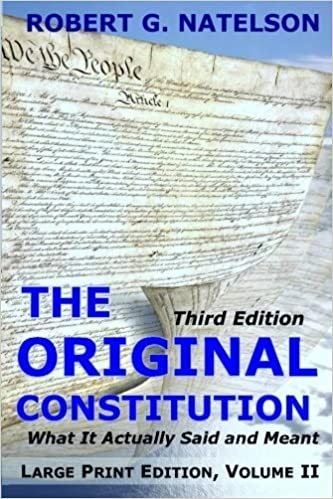 The Original Constitution, Volume II by Robert G. Natelson (2014-11-10)