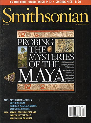 Smithsonian May 2011 Magazine PROBING THE MYSTERIES OF THE MAYA ()