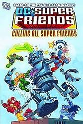 Super Friends Calling All Super Friends TP (Super Friends (DC Comics))