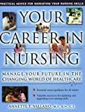 img - for Your Career In Nursing: Manage Your Future in the Changing World of Healthcare by Annette Vallano (2002-12-24) book / textbook / text book