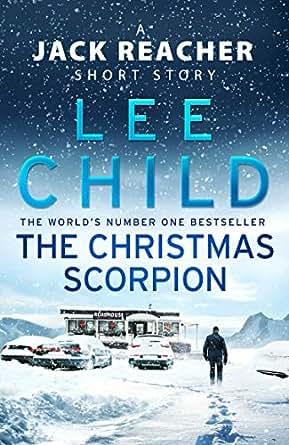 The Christmas Scorpion A Jack Reacher Short Story