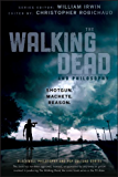 The Walking Dead and Philosophy: Shotgun. Machete. Reason. (The Blackwell Philosophy and Pop Culture Series)