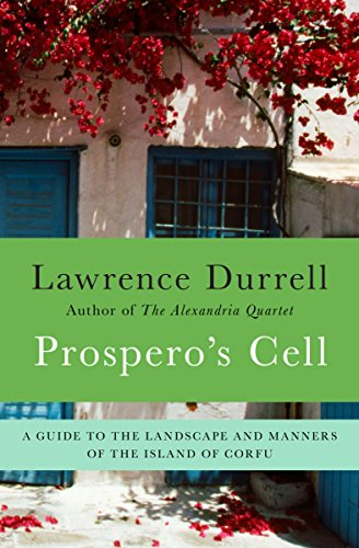 Prospero's Cell: A Guide to the Landscape and Manners of the Island of Corfu cover