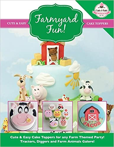 Cute Easy Cake Toppers For Any Farm Themed Party Tractors Diggers And Animals Galore Collection Volume 7 The