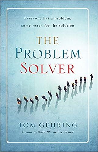 The Problem Solver: Tom Gehring: 9781623350109: Amazon.com: Books