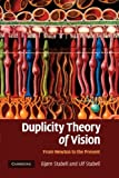 Duplicity Theory of Vision : From Newton to the Present, Stabell, Bjø and Stabell, Ulf, 1107412846