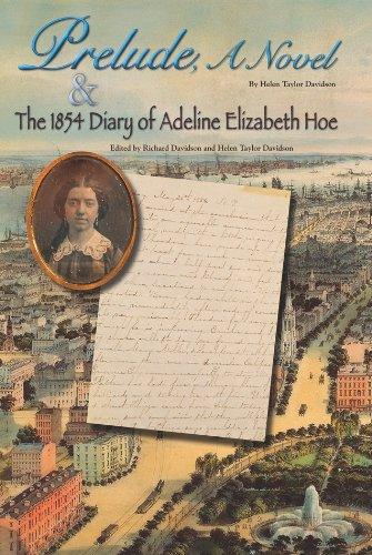 Download Prelude, A Novel & The 1854 Diary of Adeline Elizabeth Hoe pdf epub