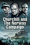 Churchill and the Norway Campaign 1940, Graham Rhys-Jones, 1844157539