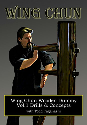 Wing Chun Wooden Dummy: Vol.1 Drills & Concepts