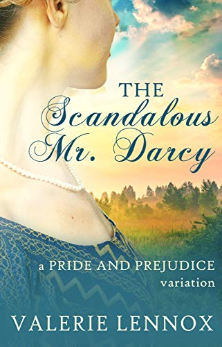 The Scandalous Mr. Darcy: a Pride and Prejudice variation