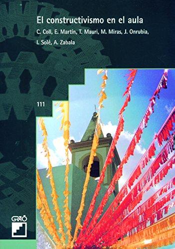 El constructivismo en el aula (BIBLIOTECA DE AULA) (Spanish Edition)