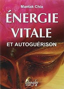 Énergie vitale et autoguérison par Chia