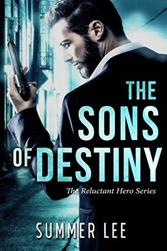 The Sons of Destiny (The Reluctant Hero Trilogy Book 3) Reluctant Suit