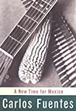 Front cover for the book A New Time for Mexico by Carlos Fuentes