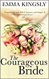 The Courageous Bride - A Clean Historical Western Romance