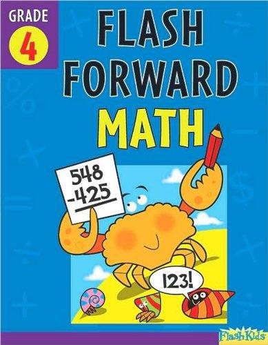 Read Online Flash Forward Math: Grade 4 (Flash Kids Flash Forward) pdf