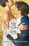 His Cavalry Lady (The Aikenhead Honors)