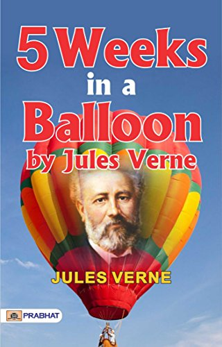 Five Weeks in a Balloon by Jules Verne -