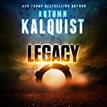 Legacy: Fractured Era Legacy, Book 1 | Autumn Kalquist