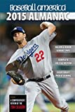 Baseball America 2015 Almanac: A Comprehensive Review of the 2014 Season (Baseball America Almanac)