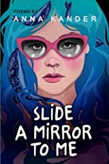 Slide a Mirror to Me Paperback