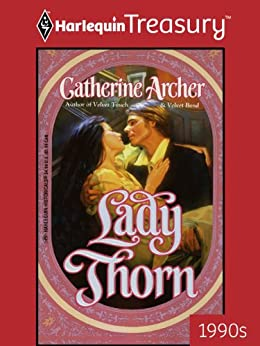 Lady Thorn Kindle Edition By Catherine Archer